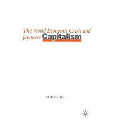 9780312031480: The World Economic Crisis and Japanese Capitalism