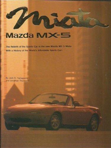 Miata Mazda MX-5 (2 volume set w/slipcase): Tamaguchi, Jack;Thompson, Jonatan;Tahima,