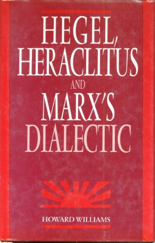 9780312031619: Hegel, Heraclitus and Marx's Dialectic