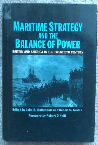 9780312031749: Maritime Strategy and the Balance of Power: Britain and America in the Twentieth Century
