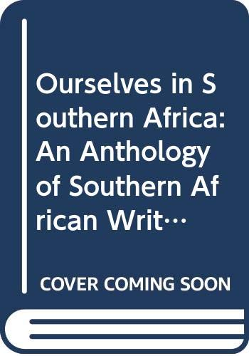9780312031947: Ourselves in Southern Africa: An Anthology of Southern African Writing