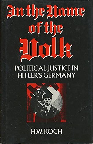 9780312032050: In the Name of the Volk: Political Justice in Hitler's Germany