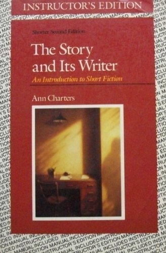 9780312032418: The Story and its writer: An introduction to short fiction