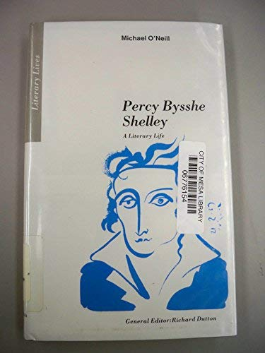 Percy Bysshe Shelley: A Literary Life (Literary Lives) (031203248X) by Michael O'Neill