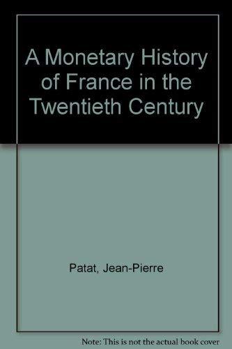 9780312032579: A Monetary History of France in the Twentieth Century