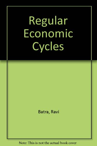 Regular Economic Cycles: Batra, Ravi