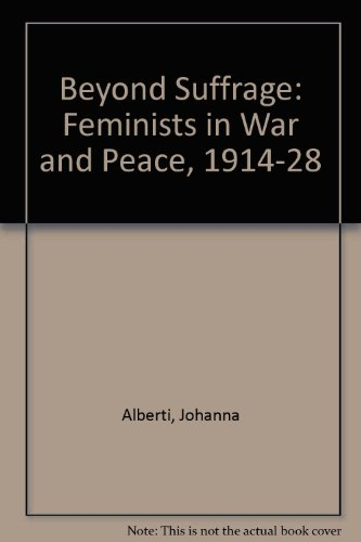 9780312032654: Beyond Suffrage: Feminists in War and Peace, 1914-28