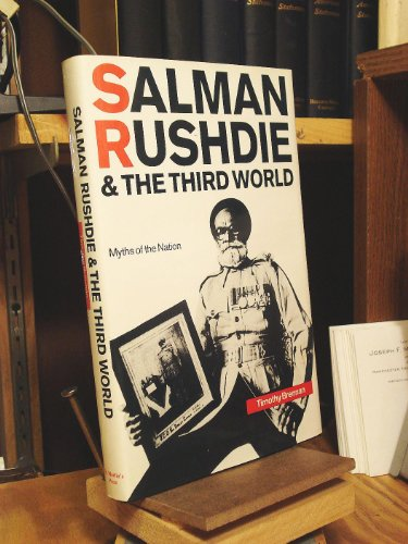 Salman Rushdie and the Third World: Myths of the Nation: Brennan, Timothy