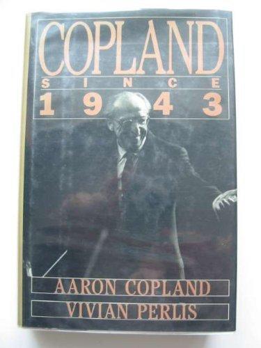 9780312033132: Copland Since 1943