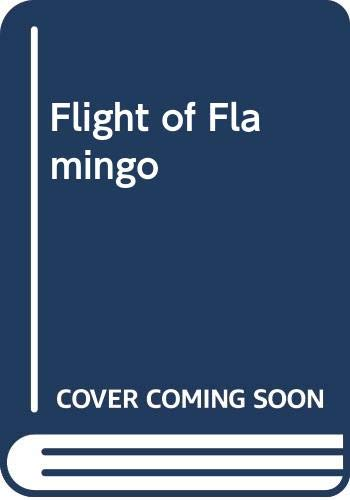 9780312033422: Flight of Flamingo