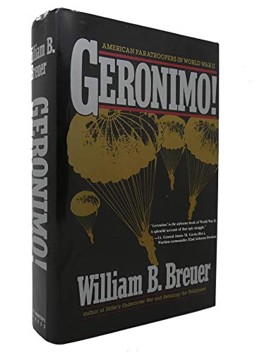 Geronimo : American Paratroopers in World War II: Breuer, William B.