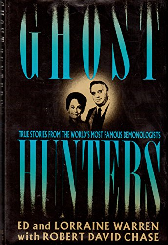 9780312033538: Ghost Hunters: True Stories from the World's Most Famous Demonologists