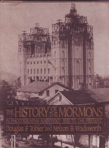 9780312033590: History of the Mormons: In Photographs and Text : 1830 to the Present
