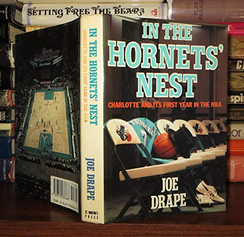 9780312033668: In the Hornets' Nest: Charlotte and Its First Year in the Nba