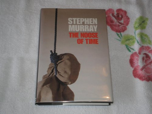 9780312034092: The Noose of Time