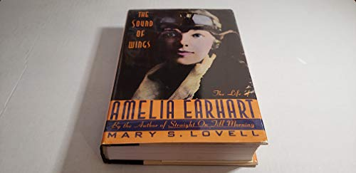 9780312034313: The Sound of Wings: The Life of Amelia Earhart