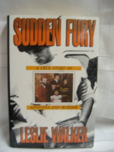 9780312034368: Sudden Fury: A True Story of Adoption and Murder