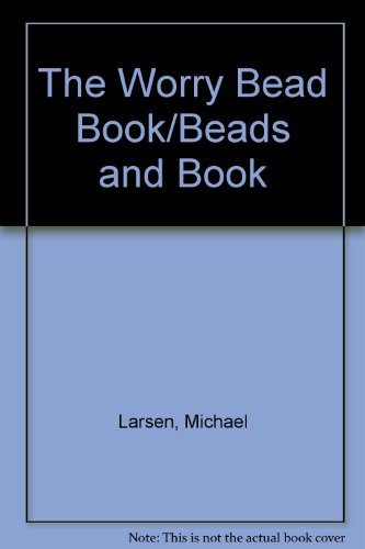 The Worry Bead Book/Beads and Book: Larsen, Michael