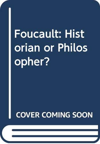 9780312034634: Foucault: Historian or Philosopher?