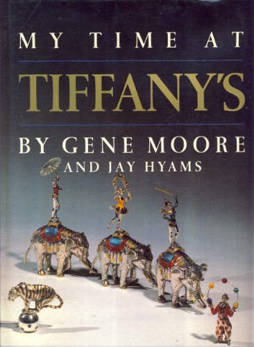 My Time at Tiffany's: Moore, Gene and Hyams, Jay