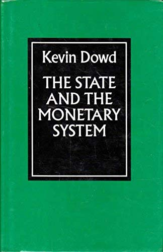 9780312035099: The State and the Monetary System