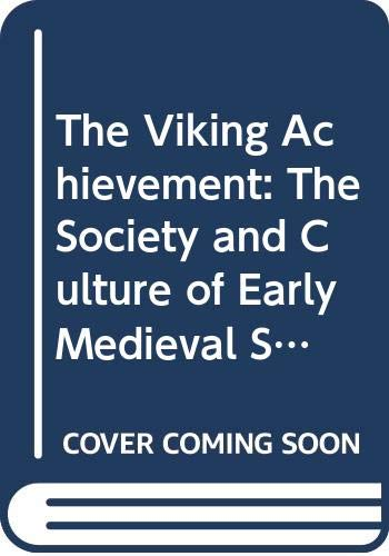 9780312035105: The Viking Achievement: The Society and Culture of Early Medieval Scandinavia (Great Civilization Series)