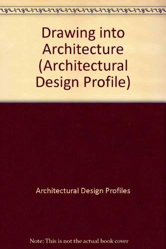 9780312035211: Drawing into Architecture (Architectural Design Profile)