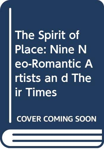 9780312035228: The Spirit of Place: Nine Neo-Romantic Artists and Their Times
