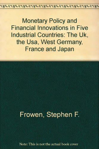 9780312035235: Monetary Policy and Financial Innovations in Five Industrial Countries: The Uk, the Usa, West Germany, France and Japan