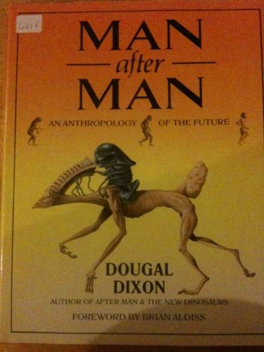Man After Man: An Anthropology of the Future: Dixon, Dougal