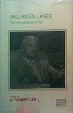 William Faulkner: The Yoknapatawpha Fiction