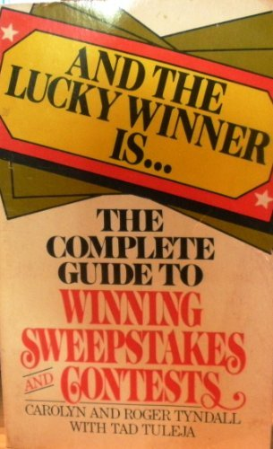 9780312036171: And the lucky winner is--: A complete guide to winning sweepstakes and contests