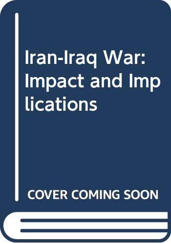 9780312036294: Iran-Iraq War: Impact and Implications