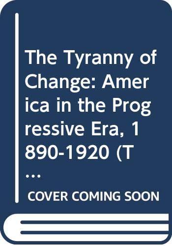 The Tyranny of Change: America in the: John Whiteclay Chambers