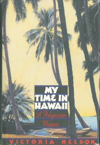 9780312036904: My Time in Hawaii: A Polynesian Memoir