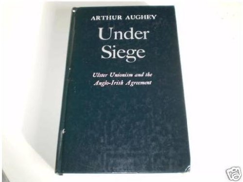 9780312037093: Under Siege: Ulster Unionism and the Anglo-Irish Agreement