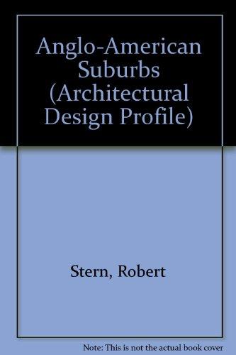 9780312037178: The Anglo-American Suburb (Architectural Design Profile)
