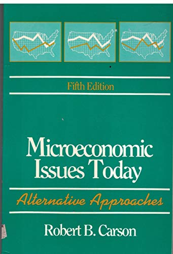 9780312037239: Microeconomic Issues Today: Alternatiave Approaches