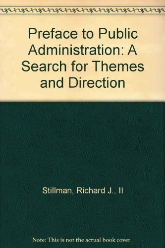 9780312037468: Preface to Public Administration: A Search for Themes and Direction