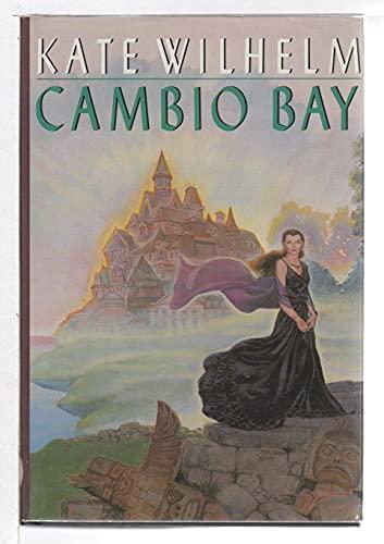 Cambio Bay: Kate Wilhelm