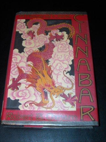 Cinnabar: A Novel of China: Oxnam, Robert B.