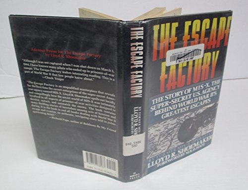 The Escape Factory: The Story of Mis-X, the Super-Secret U.S. Agency Behind World War II's ...