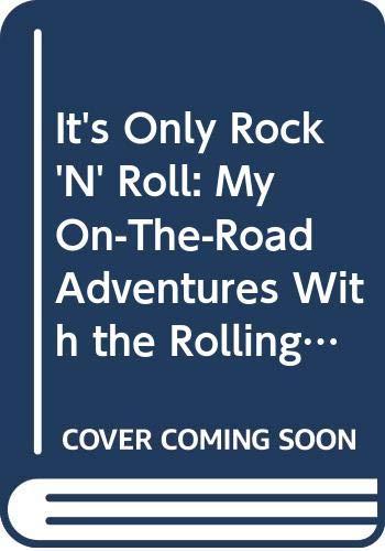It's Only Rock 'N' Roll: My On-The-Road: It's Only Rock