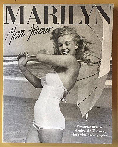 9780312038625: Marilyn Mon Amour: The Private Album of Andre De Dienes, Her Preferred Photographer