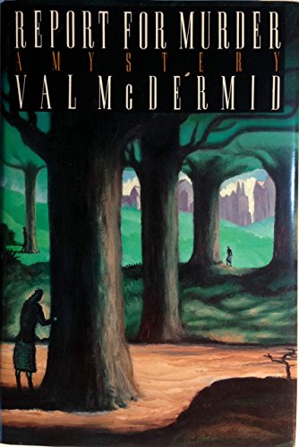 Report For Murder ***SIGNED***: Val McDermid