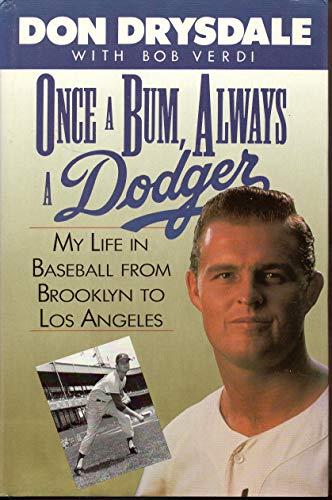 Once a Bum, Always a Dodger: My: Don Drysdale, Bob