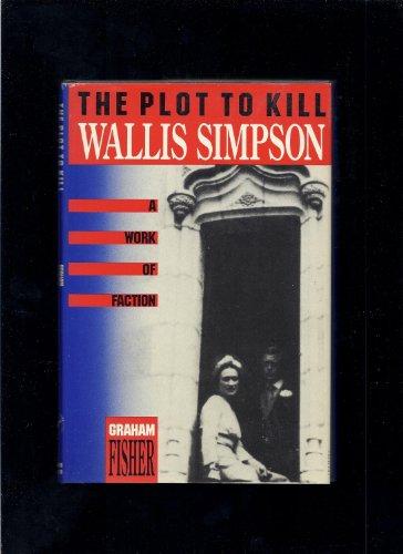 9780312039110: The Plot to Kill Wallis Simpson
