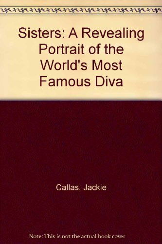 9780312039349: Sisters: A Revealing Portrait of the World's Most Famous Diva