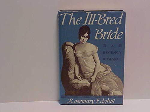 9780312039684: The Ill-Bred Bride: Or the Inconvenient Marriage