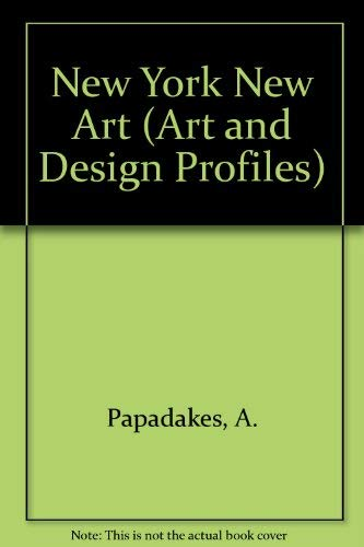 9780312039769: New York New Art (Art and Design Profiles)